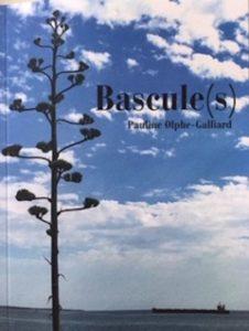 """Bascule(s)"" roman de Pauline Olphe Galliard"